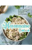 The Mayonnaise Cookbook