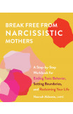 Break Free From Narcissistic Mothers