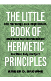 The Little Book Of Hermetic Principles