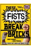 These Fists Break Bricks