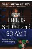 Life Is Short & So Am I