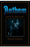 Anthem: Rush In The 70s