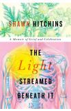 The Light Streamed Beneath It