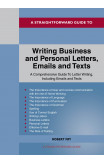 A Straightforward Guide To Writing Business And Personal Letters / Emails And Texts