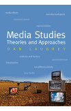 Media Studies: Theories And Approaches
