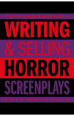 Writing & Selling - Horror Screenplays
