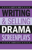 Writing And Selling Drama Screenplays