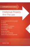 A Straightforward Guide To Intellectual Property And The Law