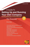 Setting Up And Running Your Own Company: Including Setting Up An Internet Business