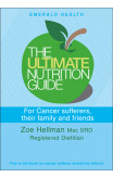 Ultimate Nutrition Guide For Cancer Sufferers, Their Family And Friends