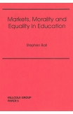 Markets, Morality And Equality In Education