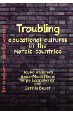 Troubling Educational Cultures In The Nordic Countries