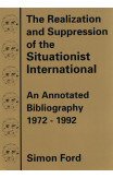 The Realization And Suppression Of The Situationist International