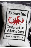 Narcos Inc: The Rise And Fall Of The Cali Cartel