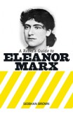A Rebel's Guide To Eleanor Marx