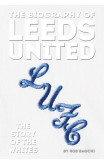 The Biography Of Leeds United