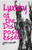 Luxury Of The Dispossessed