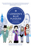 English Heritage Guide To London's Blue Plaques, The 1st Edition
