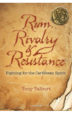 Rum, Rivalry & Resistance