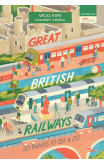 Great British Railways: 50 Things To See And Do