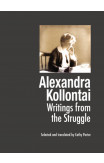 Alexandra Kollontai: Writings From The Struggle