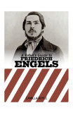 A Rebel's Guide To Friedrich Engels
