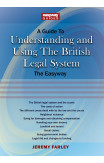 A Guide To Understanding And Using The British Legal System