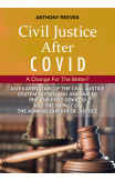 Civil Justice After Covid: A Change For The Better?