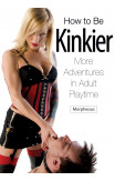 How To Be Kinkier
