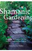 Shamanic Gardening