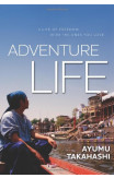 Adventure Life: A Life Of Freedom With The Ones You Love