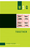 Together: Wsq Vol 47, Numbers 3 & 4