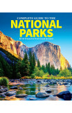 The Complete Guide To The National Parks (updated Edition)
