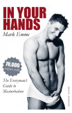In Your Hands: The Everyman's Guide To Masturbation