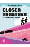 Closer Together