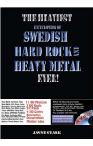 Heaviest Encyclopedia Of Swedish Hard Rock And Heavy Metal Ever, The!