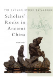 Scholars' Rocks In Ancient China: The Suyuan Stone Catalogue