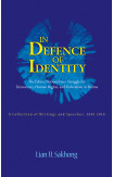 In Defence Of Identity: The Ethnic Nationalities Struggle For Democracy, Human Rights And Federation In Burma