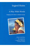 Way With Words, A: Language And Culture In Tokelau Society