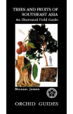 Trees And Fruits Of South-east Asia: An Illustrated Field Guide