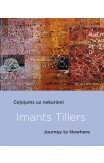 Imants Tillers: Journey To Nowhere