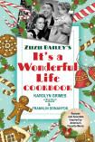 Zuzu Bailey's It's A Wonderful Life Cookbook