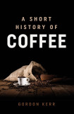A Short History Of Coffee