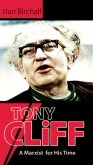 Tony Cliff: A Marxist For His Time