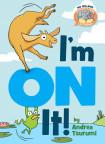 I'm On It (elephant & Piggie Like Reading )