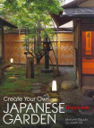 Create Your Own Japanese Garden: A Practical Guide