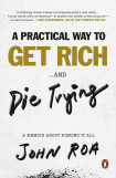 A Practical Way To Get Rich ...and Die Trying