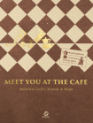 Meet You At The Cafe