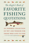 The Angler's Book Of Favorite Fishing Quotations