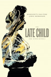 The Late Child & Other Animals